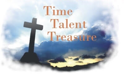 Time Talent and Treasures